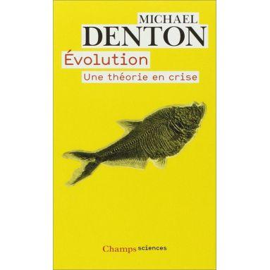 Michael Denton - Evolution une théorie en crise