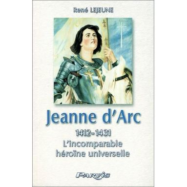 René Lejeune - Jeanne d'Arc 1412-1431