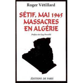 Roger Vétillard - Sétif, mai 1945