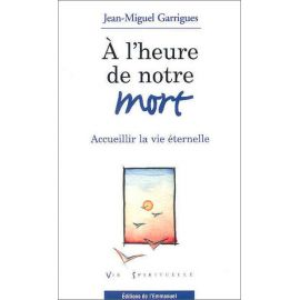 Jean-Michel Garrigues - A l'heure de notre mort