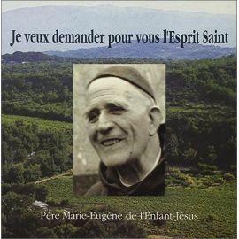 Père Marie-Eugène de l'Enfant-Jésus - Je veux demander pour vous l'Esprit Saint