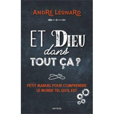 Mgr André Léonard - Et Dieu dans tout ça ?