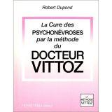 La Cure des psychonévroses par la méthode du Docteur Vittoz
