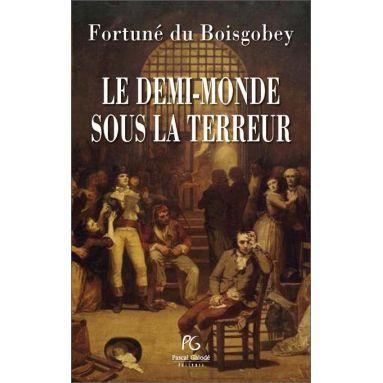 Fortuné du Boisgobey - Le demi-monde sous la Terreur