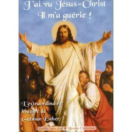 J'ai vu Jésus-Christ Il m'a guérie