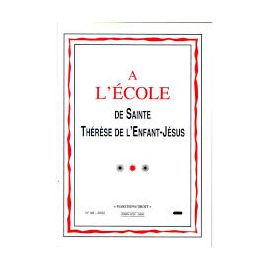 Abbé Alain Delagneau - A l'école de sainte Thérèse de l'Enfant Jésus