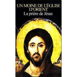Un Moine - La prière de Jésus