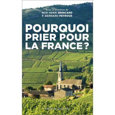 Père Bernard Peyrous - Pourquoi prier pour la France ?