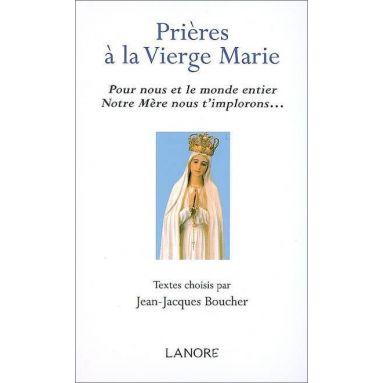 Jean-Jacques Boucher - Prières à la Vierge Marie