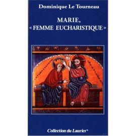 """Mgr Dominique Le Tourneau - Marie """"Femme eucharistique"""""""