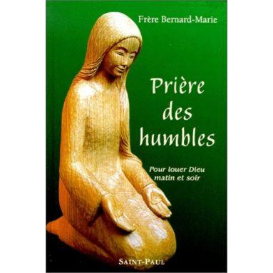 Frère Bernard-Marie - Prière des humbles