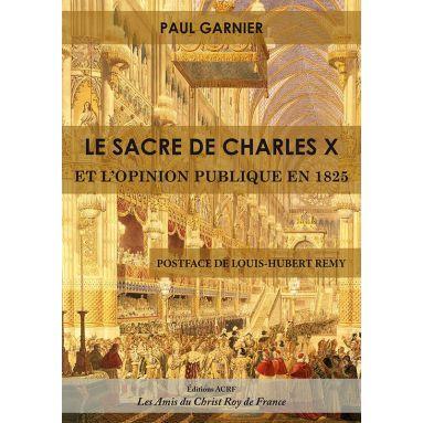 Paul Garnier - Le sacre de Charles X et l'opinion publique en 1825