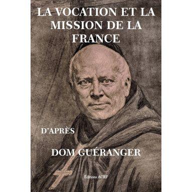 Dom Prosper Guéranger - La vocation et la mission de la France