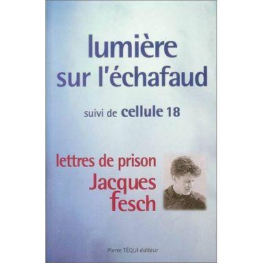Augustin-Michel Lemonnier - Lumière sur l'échafaud suivi de cellule 18