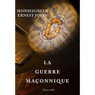 Mgr Jouin - La guerre maçonnique