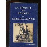 La révolte des hommes et l'heure de Marie