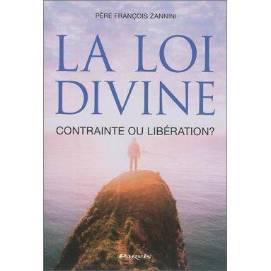 Père François Zannini - La Loi Divine