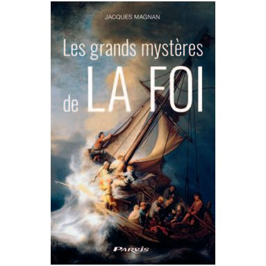 Jacques Magnan - Les grands mystères de la Foi