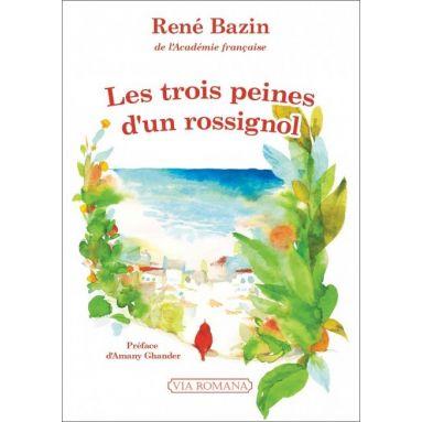 René Bazin - Les trois peines d'un rossignol