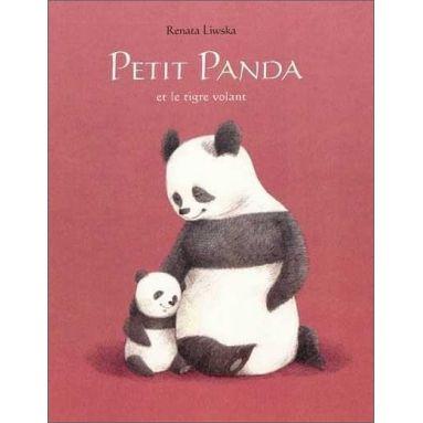 Renata Liwska - Petit Panda et le tigre volant