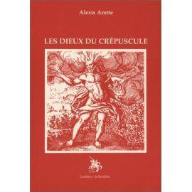 Alexis Arette - Les dieux du crépuscule