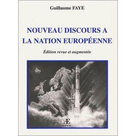 Guillaume Faye - Nouveau discours à la nation européenne