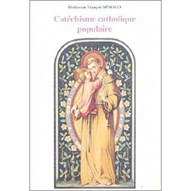 Fr. Spirago - Catéchisme catholique populaire
