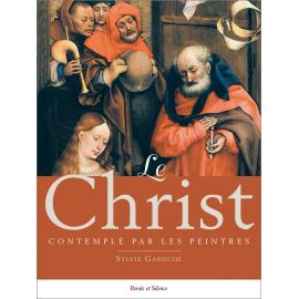 Sylvie Gavroche - Le Christ contemplé par les peintres
