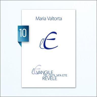 Maria Valtorta - L'Evangile tel qu'il m'a été révélé - Tome 10