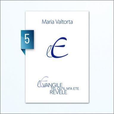 Maria Valtorta - L'Evangile tel qu'il m'a été révélé - Tome 5