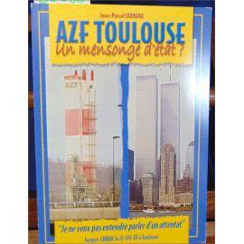 AZF Toulouse - Un mensonge d'Etat ?