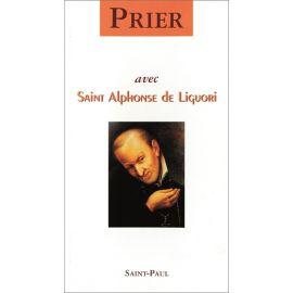 Saint Alphonse de Liguori - Prier avec saint Alphonse de Liguori
