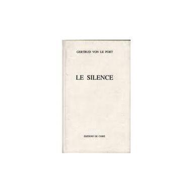 Gertrud von Le Fort - Le silence