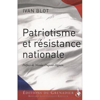 Ivan Blot - Patriotisme et résistance nationale