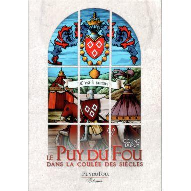Coline Dupuy - Le Puy du Fou dans la coulée des siècles