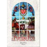 Le Puy du Fou dans la coulée des siècles