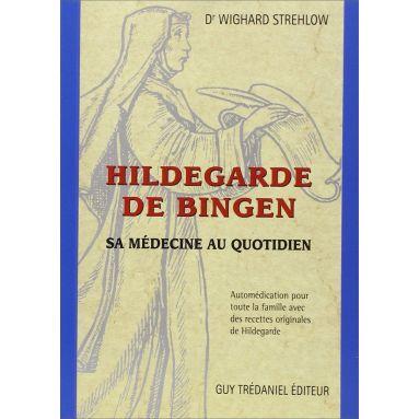 Docteur Wighard Strehlow - Hildegarde de Bingen Sa médecine au quotidien