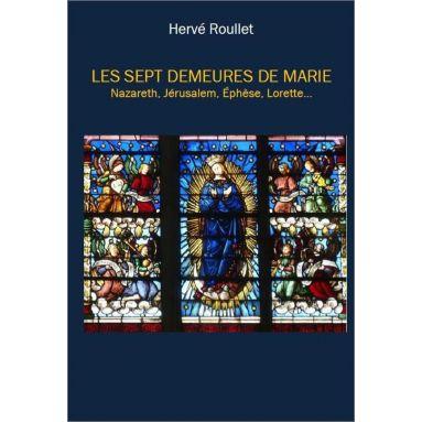 Hervé Roullet - Les sept demeures de Marie