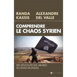 Alexandre del Valle - Comprendre le chaos syrien