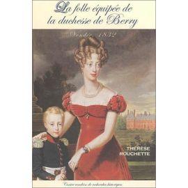 Thérèse Rouchette - La folle équipée de la duchesse de Berry
