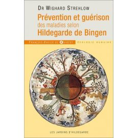 Docteur Wighard Strehlow - Prévention et guérison des maladies selon Hildegarde de Bingen
