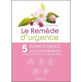 Elisabeth Busser - Le Remède d'urgence