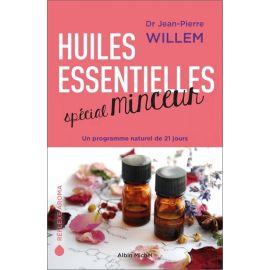 Docteur Jean-Pierre Willem - Huiles essentielles spécial minceur