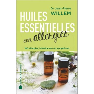 Docteur Jean-Pierre Willem - Huiles essentielles anti-allergies