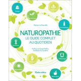 Naturopathie le guide complet au quotidien