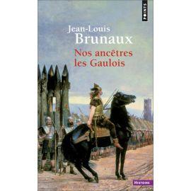 Jean-Louis Brunaux - Nos ancêtres les Gaulois