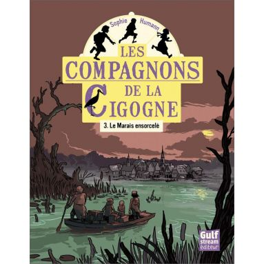 Sophie Humann - Les compagnons de la cigogne Volume 3