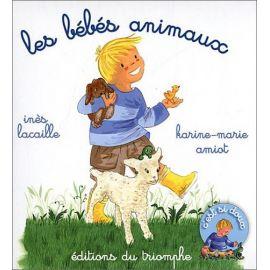 Inès Lacaille & Karine-Marie Amiot - Les bébés animaux