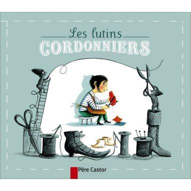 Frères Grimm - Les Lutins cordonniers