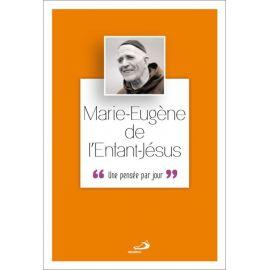 Père Marie-Eugène de l'Enfant-Jésus - Une pensée par jour